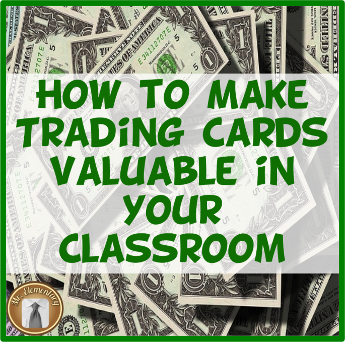 How to Make Trading Cards Valuable in Your Classroom